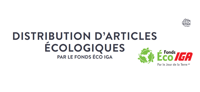 Distribution d'articles écologiques - Fonds Éco IGA